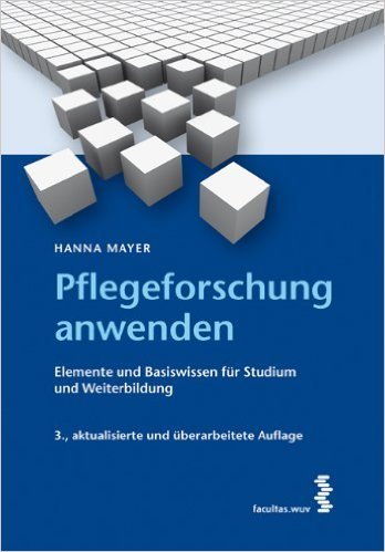 Pflegeforschung anwenden: Elemente und Basiswissen für Studium und Weiterbildung ( 6. Oktober 2011 )