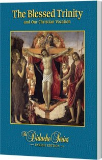 The Blessed Trinity and Our Christian Vocation, Parish Edition - Book  of the Didache Series: Parish Edition
