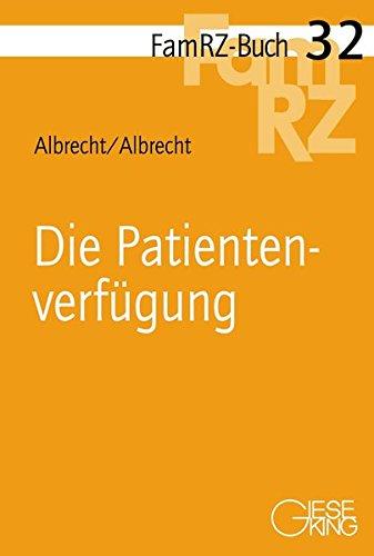 Die Patientenverfügung: FamRZ Buch 32