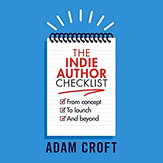 The Indie Author Checklist     From Concept to Launch and Beyond              By:                                                                                                                                 Adam L. Croft                               Narrated by:                                                                                                                                 Adam Croft                      Length: 2 hrs and 38 mins     2 ratings     Overall 5.0