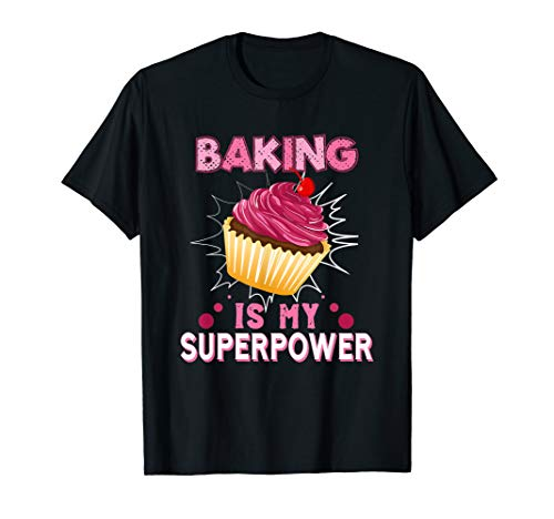 Baking Is My Superpower Delicious Cupcake Baker T-Shirt