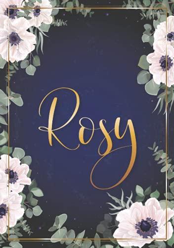 Rosy: Taccuino A5   Nome personalizzato Rosy   Regalo di compleanno per moglie, mamma, sorella, figlia ...   Design: fiori   120