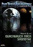 DIE TERRANAUTEN, Band 78: DURCHBRUCH NACH SHONDYKE: Die große Science-Fiction-Saga!