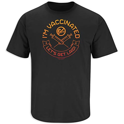 Smack Apparel I'm Vaccinated, Lets Get Laid! Black Soft Style T-Shirt (Sm-5X) (Soft Style Short Sleeve, 3XL)