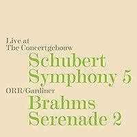 Live at The Concert gebouw: Schubert Symphony 5 / ORR/Gardiner: Brahms Serenade 2
