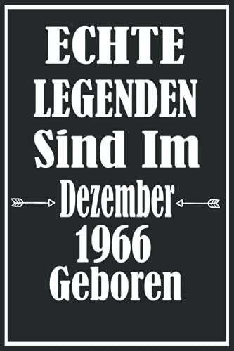 """Echte Legenden Sind Im Dezember 1966 Geboren: Geschenkideen frauen Männer geburtstag 55 jahre,Geburtstagsgeschenk für Paar, Kind, Frau, Mann,Notizbuch A5 \""""6×9\"""" Zoll, 120 Seiten."""