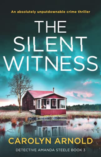 Compare Textbook Prices for The Silent Witness: An absolutely unputdownable crime thriller Detective Amanda Steele  ISBN 9781800190221 by Arnold, Carolyn