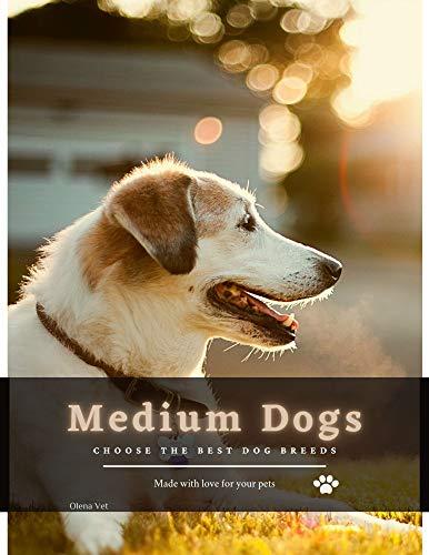 Medium Dogs: choose The Best Dog Breeds (English Edition)