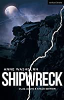 Shipwreck: A History Play About 2017 (Modern Plays)