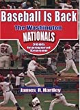 Baseball Is Back The Washington Nationals 2005 Inaugural Season