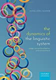 The Dynamics of the Linguistic System: Usage, Conventionalization, and Entrenchment