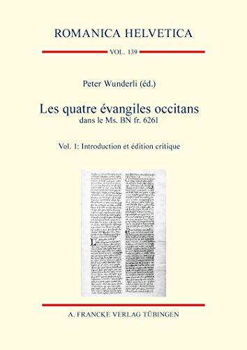 Les quatre évangiles occitans dans le Ms. BN fr. 6261: Vol. 1: Introduction et édition critique / Vol. 2: Analyse de la langue, Lexique et Index des noms (Romanica Helvetica t. 139) (French Edition)