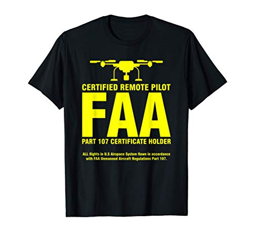 FAA Certified Drone Pilot | Funny Gift for Remote Pilots T-Shirt