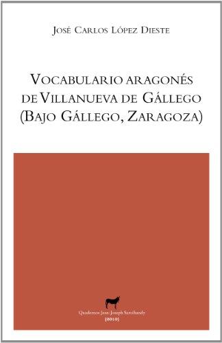 Vocabulario aragonés de Villanueva de Gállego (Bajo Gállego, Zaragoza) (Quadernos Jean-Joseph Saroïhandy)