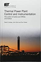 Thermal Power Plant Control and Instrumentation: The control of boilers and HRSGs (Energy Engineering)