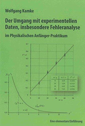 Der Umgang mit experimentellen Daten, insbesondere Fehleranalyse, im Physikalischen Anfänger-Praktikum: Eine elementare Einführung (Berichte aus der Physik)