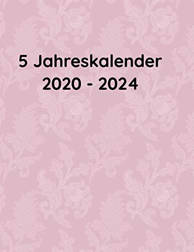 5 Jahreskalender 2020 - 2024: 5 Jahres Terminplaner Kalender Planer, Kalenderbuch, Monatsplaner, Terminkalender von Januar 2020 - Dezember 2024 - Altrosa Vintage Design