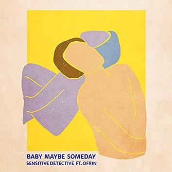 Baby Maybe Someday
