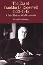 The Era of Franklin D. Roosevelt, 1933-1945: A Brief History with Documents (Bedford Series in History & Culture (Paperback))