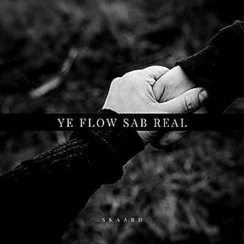 ye flow sab real
