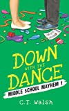 Down with the Dance: 1 (Middle School Mayhem)