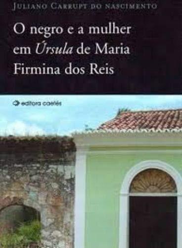 O Negro E A Mulher Em Úrsula De Maria Firmina Dos Reis.