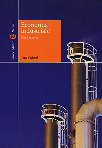 Economia industriale. Nuova ediz.