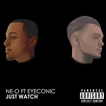 Just Watch (feat. Eyeconic)