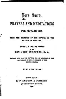 Horae Sacrae, Prayers and Meditations for Private Use 1519585136 Book Cover
