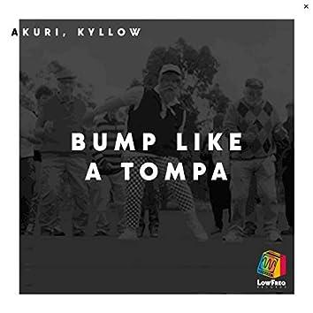 Bump Like a Tompa
