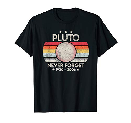 Never Forget Pluto 1930-2006 Retro Planet Astronomy Gift T-Shirt