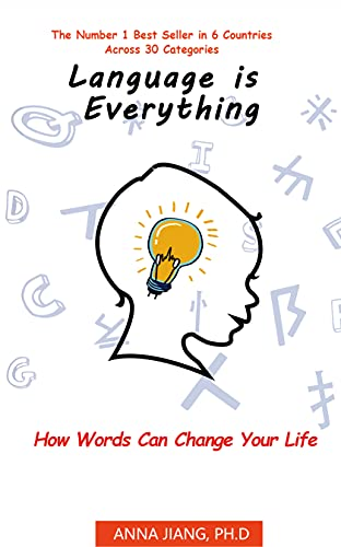 Language is Everything: How Words Can Change Your Life