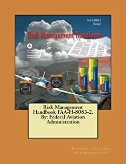 Risk Management Handbook FAA-H-8083-2. By: Federal Aviation Administration