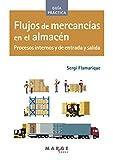 Flujos de mercancías en el almacén: Procesos internos y de entrada y salida: 0 (Biblioteca de logística)