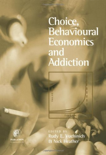 Choice, Behavioural Economics and Addiction