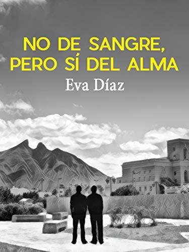 No de sangre, pero sí del alma de Eva Díaz