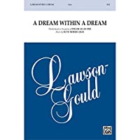 A Dream Within a Dream - Words based on the poetry of Edgar Allan Poe, music by Ruth Morris Gray - Choral Octavo - SSA
