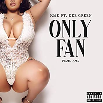 Only Fan (feat. Dee Green)