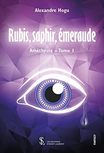 Rubis, saphir, émeraude – Améthyste – Tome 1 (French Edition)