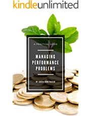Managing Performance Problems: A Practical Guide (Management Book 5)