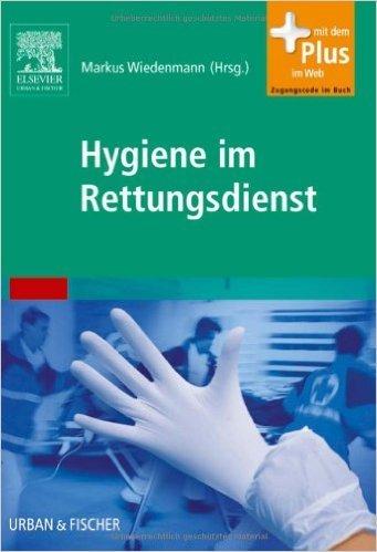 Hygiene im Rettungsdienst: mit Zugang zum Elsevier-Portal ( 11. März 2011 )