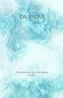 Calendar 2030; The darker the night, the brighter the stars.: Pocket Diary 2030 stay organized with the 4-WEEK-OVERVIEW, t...
