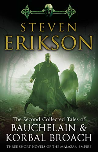 The Second Collected Tales Of Bauchelain And Korbal: Three Short Novels of the Malazan Empire
