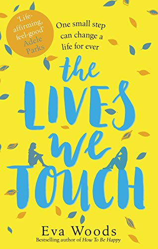The Lives We Touch: The unmissable, uplifting read from the bestselling author of How to be Happy (English Edition)