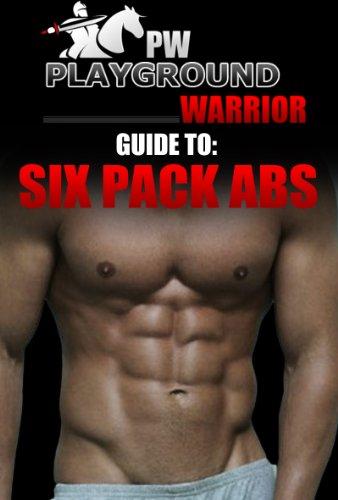 Playground Warriors Guide to Six Pack Abs (Playground Warriors ...