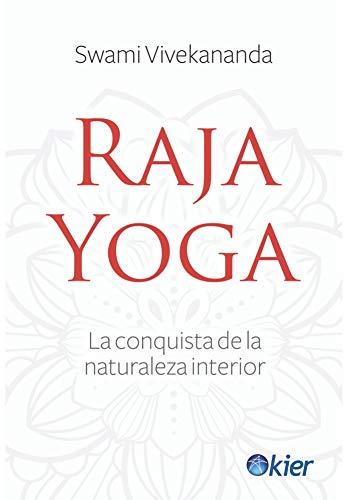 Raja Yoga: La conquista de la naturaleza interior