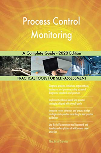 Process Control Monitoring A Complete Guide - 2020 Edition