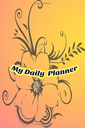 My Daily  Planner: MY DAILY PLANNER, to do list, top priorities and tasks, diary notebook journal, time management , organization for your plans and day