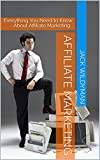 Affiliate Marketing : Everything You Need to Know About Affiliate Marketing . (Digital Marketing Book 1) (English Edition)