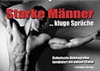 Starke Maenner... kluge Sprueche (Wandkalender 2022 DIN A2 quer): Aesthetische Aktfotografien kombiniert mit weisen Spruechen (Monatskalender, 14 Seiten )